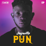 [EP] Jaywillz – PUN (Please Underrate Nobody)
