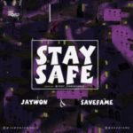 "Jaywon x Save Fame – ""Stay Safe"""