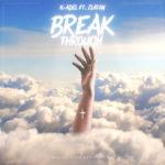 "K-Adel – ""Breakthrough"" ft. Zlatan"
