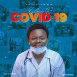 """Kelvin D – """"Covid-19"""""""