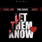 "[Lyrics] Young Jonn x Tiwa Savage x Joeboy – ""Let Them Know"""