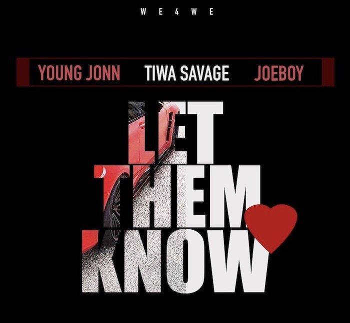 Young Jonn Ft. Tiwa Savage x Joeboy – Let Them Know