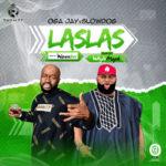 """Oga Jay – """"Las Las"""" ft. Slowdog"""