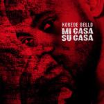 """Korede Bello – """"Mi Casa Su Casa"""""""