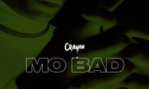 "Lyrics Crayon – ""Mo Bad"""