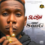 "Slosh – ""One Song"""