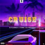 """DJ Flammzy X Tonik X DJ Freshbeat – """"Cruise"""""""