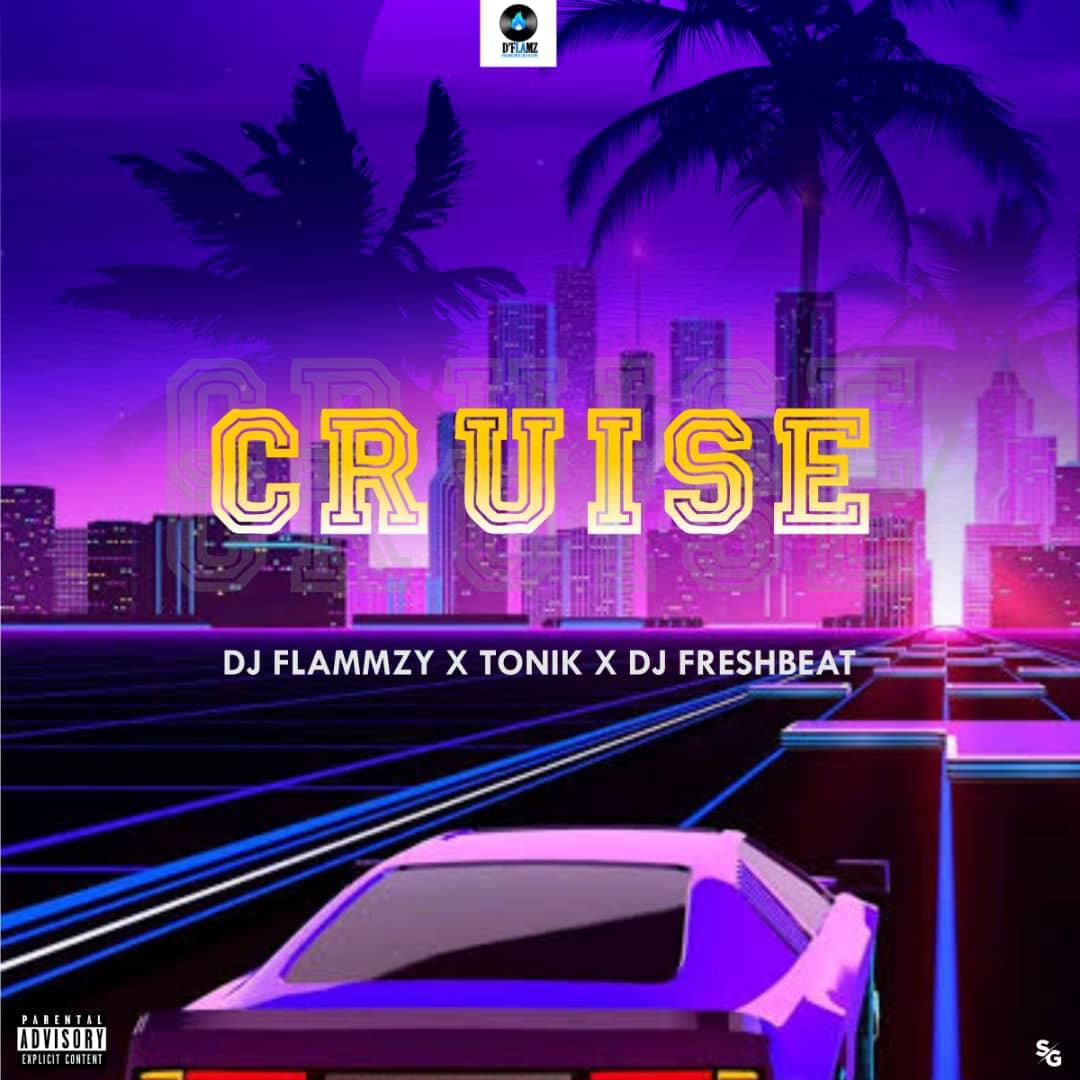 """DJ Flammzy X Tonik X DJ Freshbeat - """"Cruise"""""""