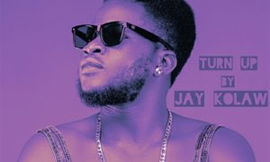 "Jay Kolaw – ""Turn Up"""