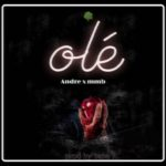 "Andre x MMB – ""Ole"""