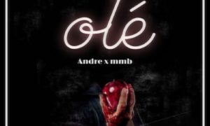"""Andre x MMB - """"Ole"""""""