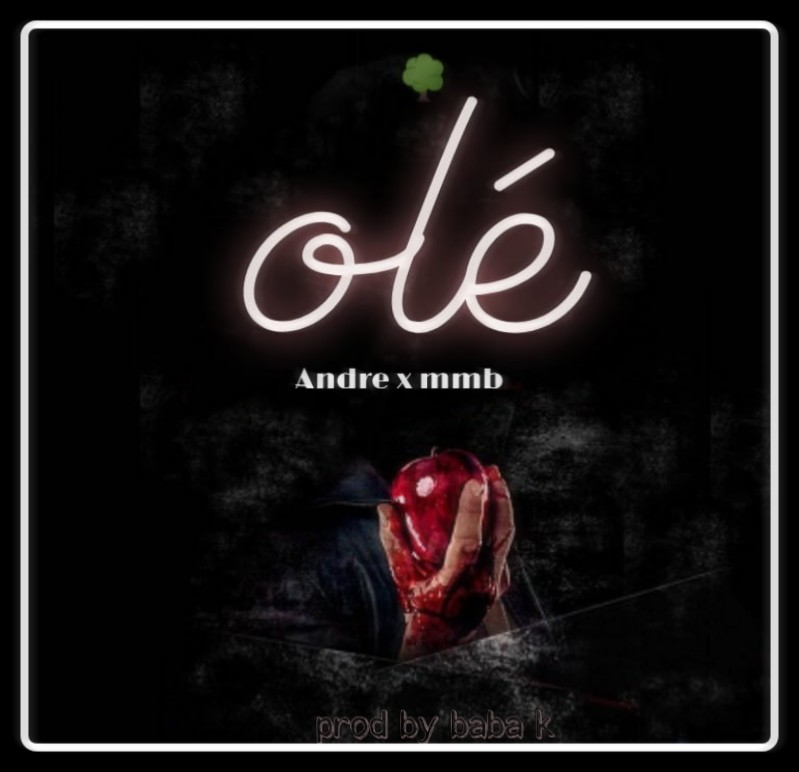 "Andre x MMB - ""Ole"""