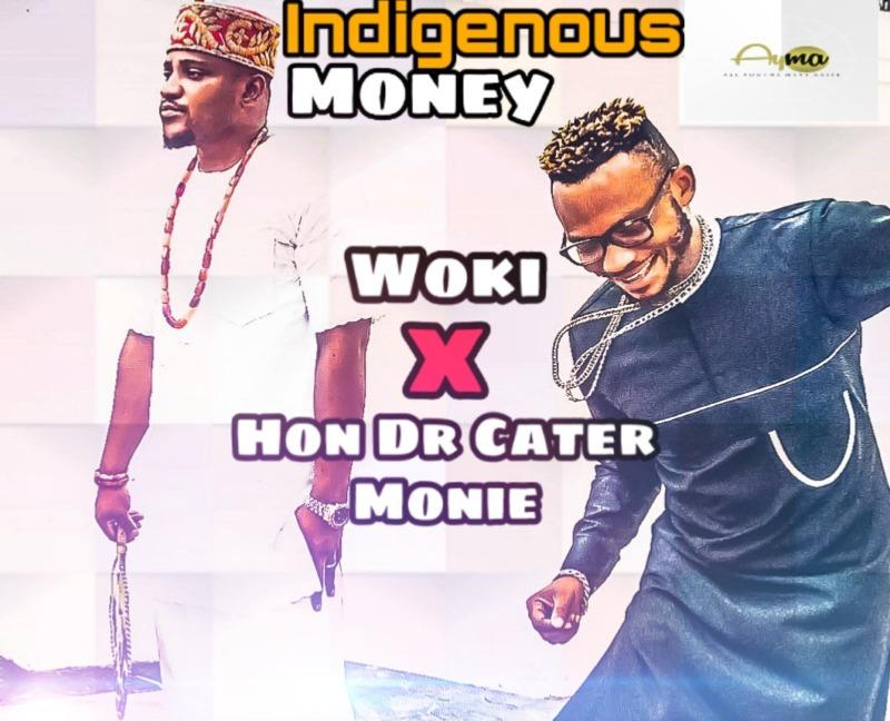 "Woki - ""Indigenous Money"" ft. Hon Dr Cater Money"