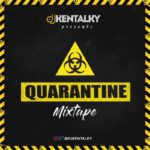 "DJ Kentalky – ""Quarantine Mixtape"""
