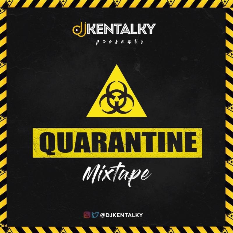 """DJ Kentalky – """"Quarantine Mixtape"""""""