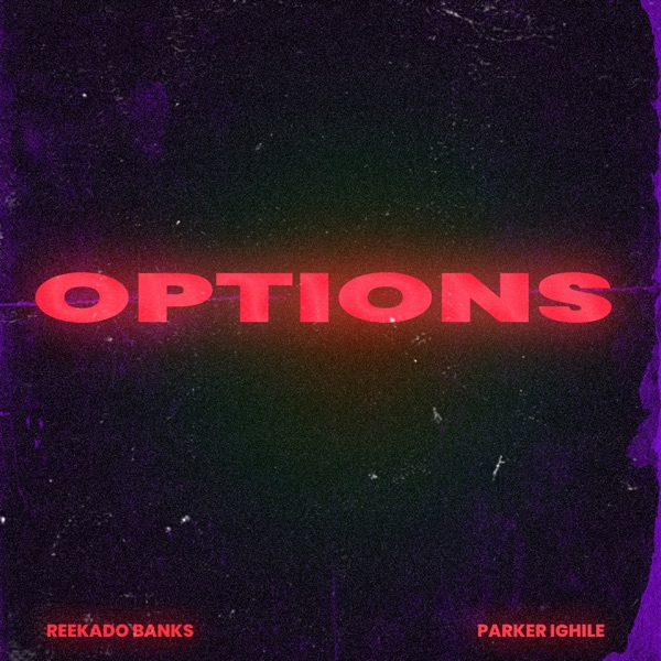 "Reekado Banks x Parker Ighile – ""Options"""