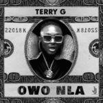 """Terry G – """"Owo Nla"""""""