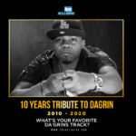 10 Years Tribute To Dagrin… What's Your Favourite Dagrin Track ?