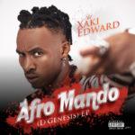 "[EP] Xaki Edward – ""AFROMANDO (D'Genesis)"""