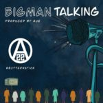 "Ajebutter22 – ""Big Man Talking"""