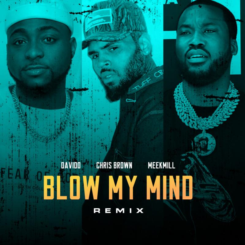 "LEAK; Davido – ""Blow My Mind"" ft. Meek Mill x Chris Brown (Full Version)"