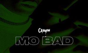 """Crayon – """"Mo Bad"""""""