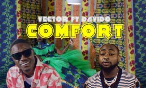 "[Video] Vector - ""Comfort"" ft. Davido (Dir. TG Omori)"