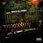 "Khalee Ali – ""Best Way"" ft. Wunda"