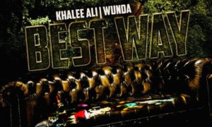 Khalee Ali - Best Way ft. Wunda