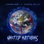 "Lamboginny x Korede Bello – ""United Nations"""