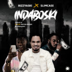 "Bizzyaski x Slimcase – ""Indaboski"""