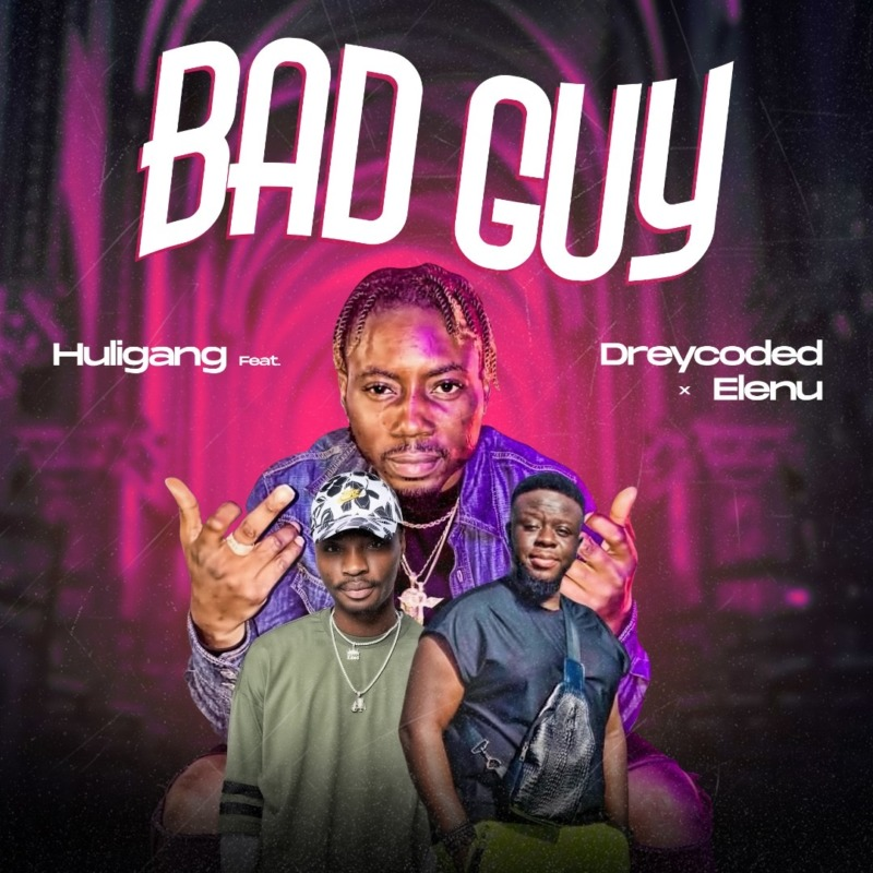 Huligang - Bad Guy ft Dreycoded X Elenu