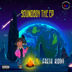 Fresh Kiddy – Soundboy (The EP)