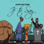 "Jhaysings – ""If To Say"""