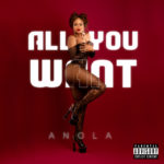"""[Video] Anola – """"All You Want"""""""