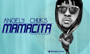 Angely Chuks - Mamacita