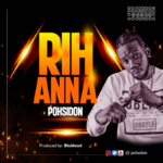"[Audio + Video] Pohsidon – ""Rihanna"""