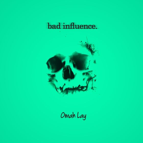 Omah Lay Bad Influence