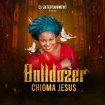 """Chioma Jesus – """"Bulldozer"""""""