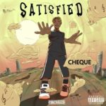 "Phyno Presents: Cheque – ""Satisfied"""