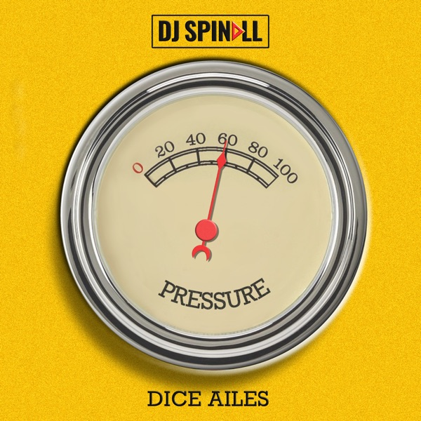 "[Music] DJ Spinall x Dice Ailes – ""Pressure"""