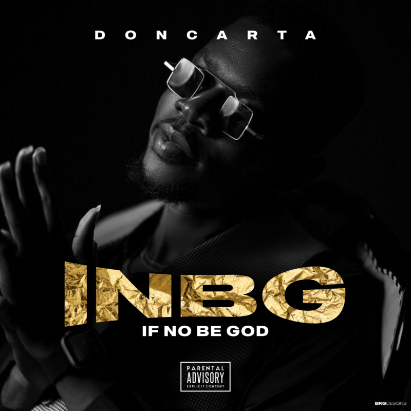 Doncarta - INBG (If No Be God)