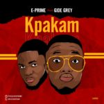 "E-prime – ""Kpakam"" ft. Gide Grey"