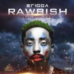 "[Lyrics] Erigga – ""Rawbish"" ft. Popular"