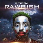 """[Lyrics] Erigga – """"Rawbish"""" ft. Popular"""