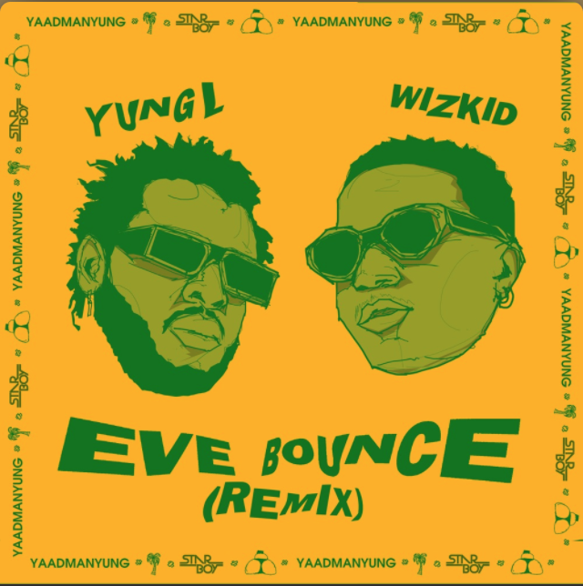 "[Music] Yung L x Wizkid – ""Eve Bounce"" (Remix)"