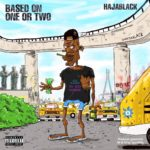 "Haja Black (HB) – ""Based On One Or Two"""