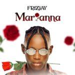 """FrizJay – """"Marianna"""""""