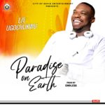 "Eze Ugochukwu – ""Paradise On Earth"""