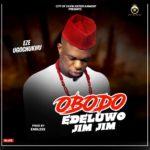 """Eze Ugochukwu – """"Obodo Edeluwo Jim Jim"""""""